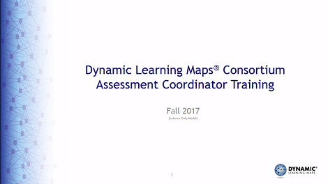 Dynamic Learning Maps Consortium Assessment Coordinator Training