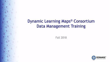 Dynamic Learning Maps Consortium Data Management Training